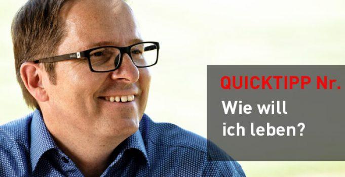 Quicktipp: Mini-Intervention Nr. 4 – wie will ich leben?