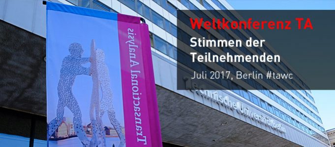 Stimmen von der Weltkonferenz für Transaktionsanalyse, Juli 2017 Berlin #tawc