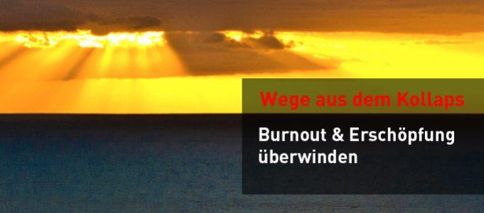Erschöpfung & Burnout – Wege aus dem Dilemma